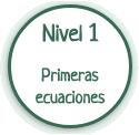 Nivel 1: primeras ecuaciones