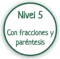 Nivel 5: ecuaciones con fracciones y con paréntesis